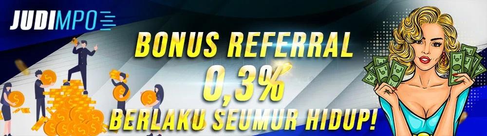BONUS REFERRAL 0.3% SEUMUR HIDUP JUDIMPO